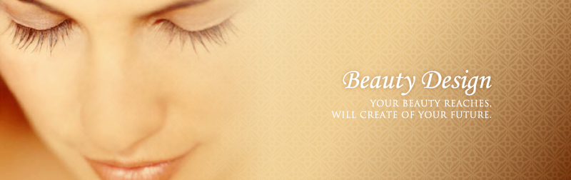 """Beauty Design"" Your beauty reaches, will create of your future."